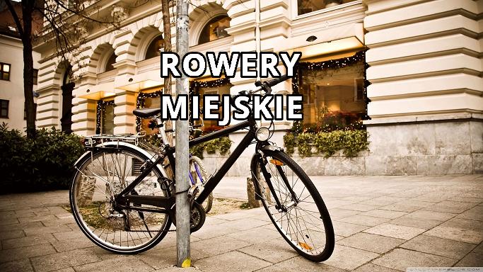 rowery miejskie - jaki rower miejski kupić
