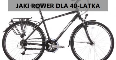 jaki rower dla 40 latka