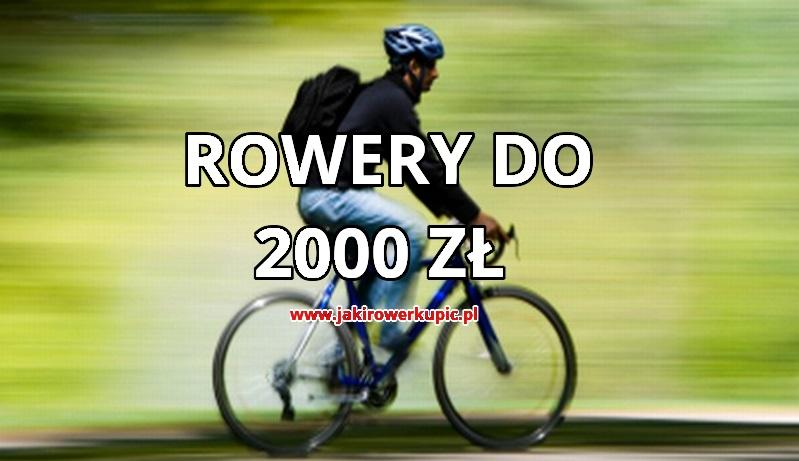 Jaki rower do 2000 zł kupić