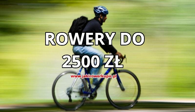 jaki rower do 2500 złotych
